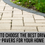 How to Choose the Best Driveway Pavers for Your Home